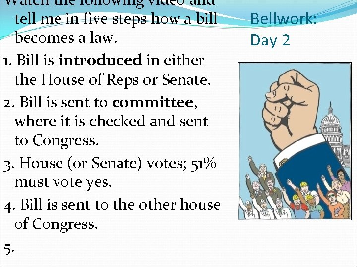 Watch the following video and tell me in five steps how a bill becomes