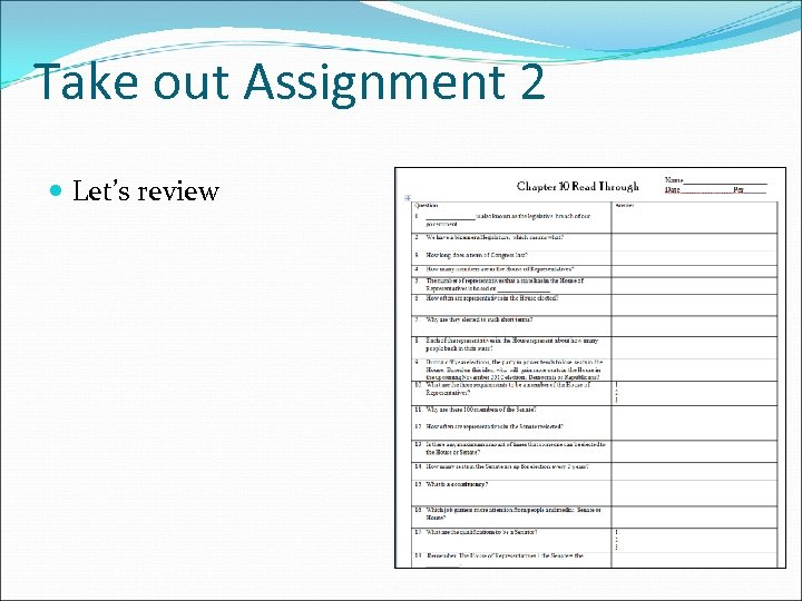 Take out Assignment 2 Let's review