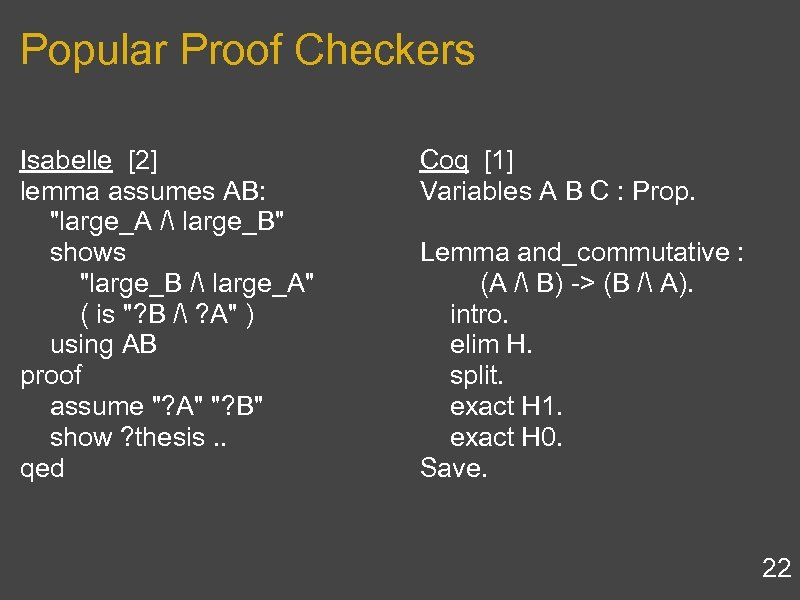 Popular Proof Checkers Isabelle [2] lemma assumes AB: