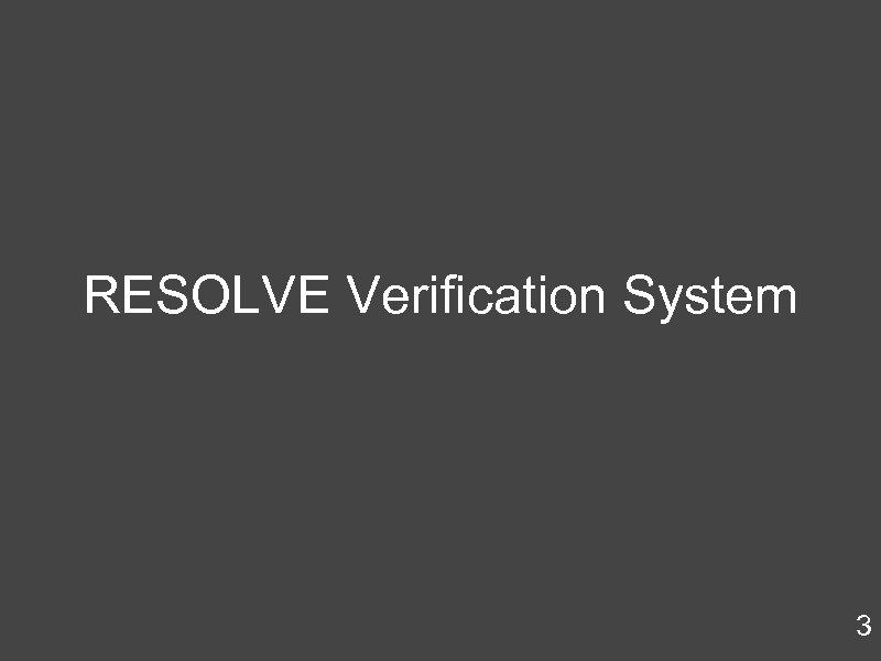 RESOLVE Verification System 3