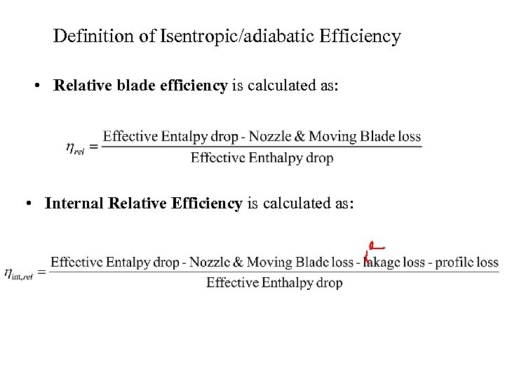 Definition of Isentropic/adiabatic Efficiency • Relative blade efficiency is calculated as: • Internal Relative