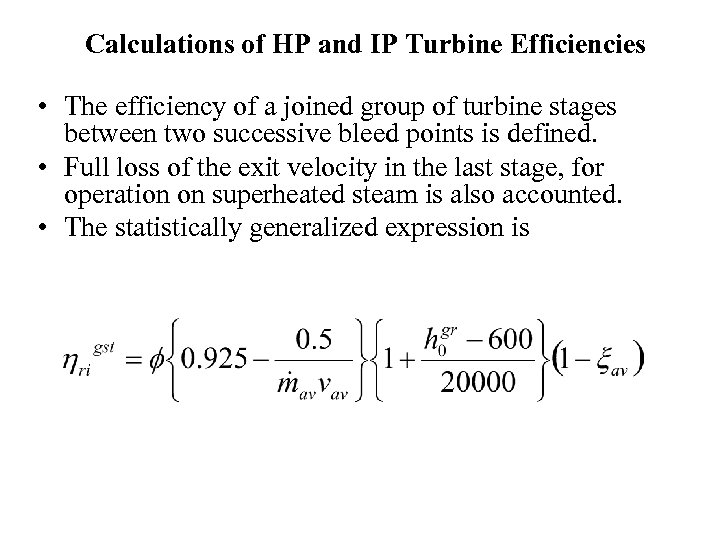 Calculations of HP and IP Turbine Efficiencies • The efficiency of a joined group