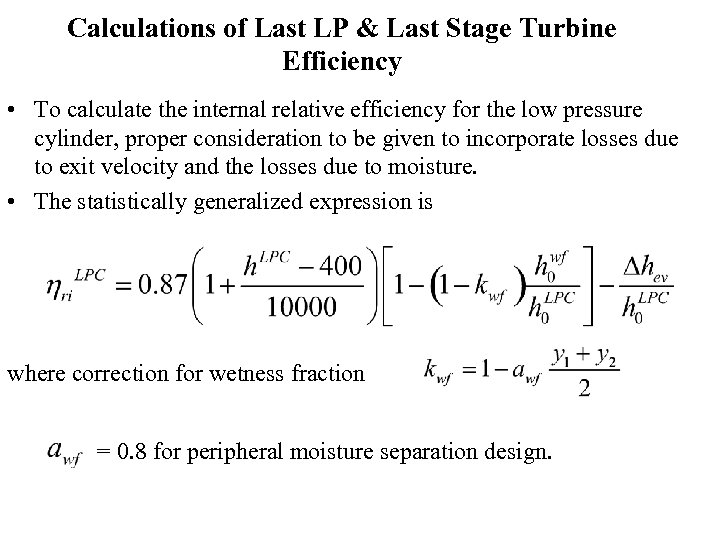 Calculations of Last LP & Last Stage Turbine Efficiency • To calculate the internal