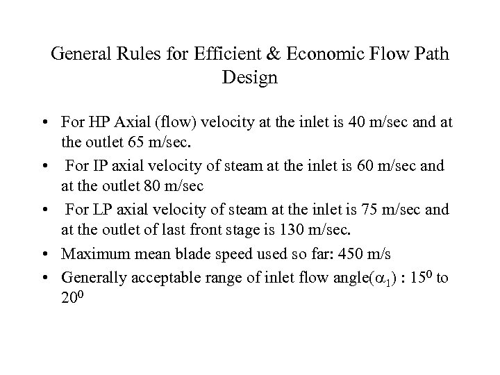 General Rules for Efficient & Economic Flow Path Design • For HP Axial (flow)