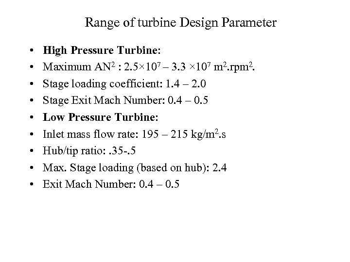 Range of turbine Design Parameter • • • High Pressure Turbine: Maximum AN 2