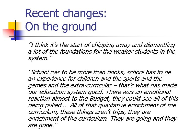"Recent changes: On the ground ""I think it's the start of chipping away and"
