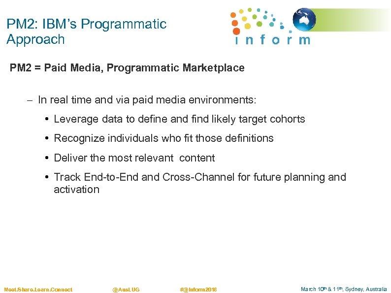 PM 2: IBM's Programmatic Approach PM 2 = Paid Media, Programmatic Marketplace – In