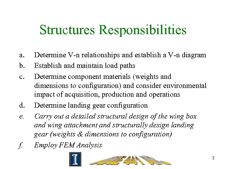 Structures Responsibilities a. b. c. d. e. f. Determine V-n relationships and establish a