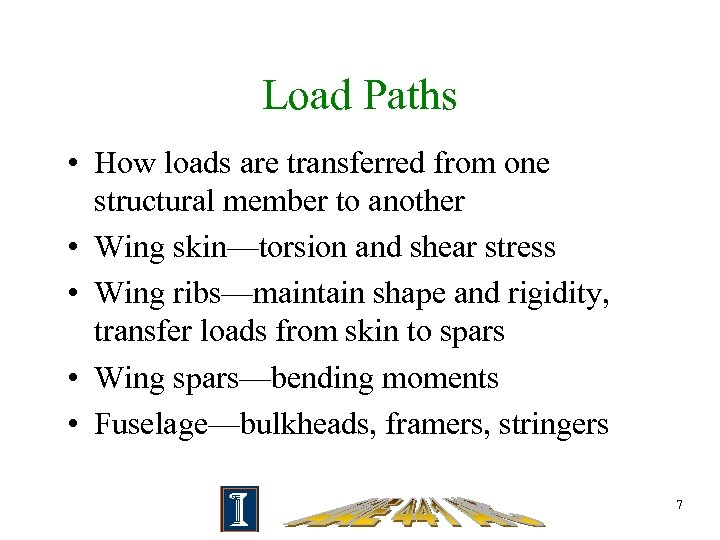 Load Paths • How loads are transferred from one structural member to another •