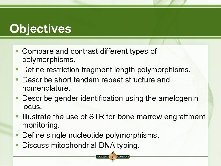 Objectives § Compare and contrast different types of polymorphisms. § Define restriction fragment length