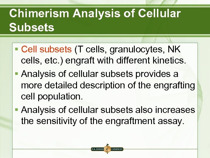 Chimerism Analysis of Cellular Subsets § Cell subsets (T cells, granulocytes, NK cells, etc.