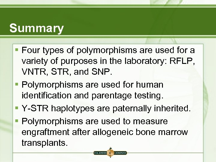 Summary § Four types of polymorphisms are used for a variety of purposes in