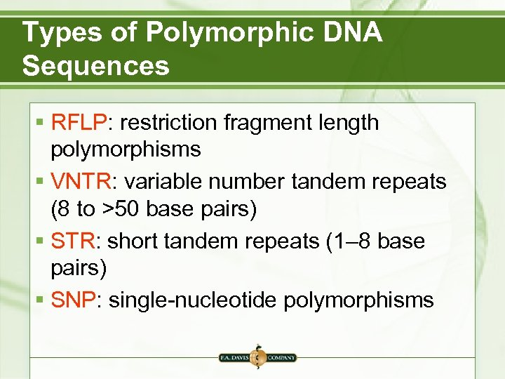 Types of Polymorphic DNA Sequences § RFLP: restriction fragment length polymorphisms § VNTR: variable