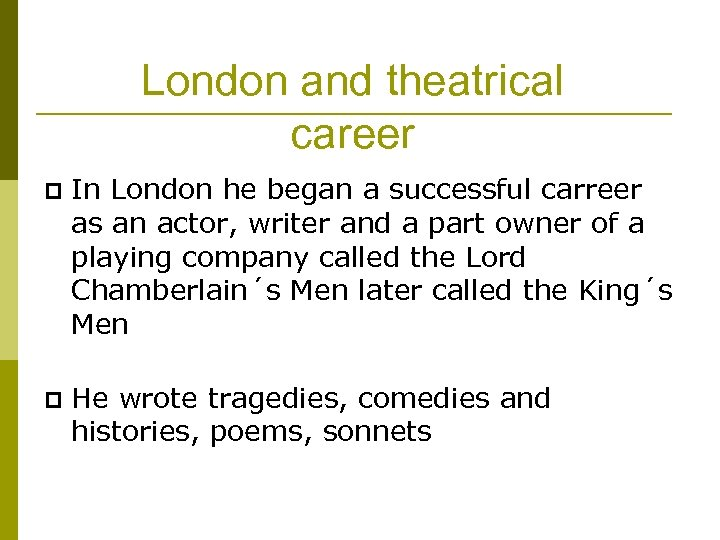 London and theatrical career p In London he began a successful carreer as an