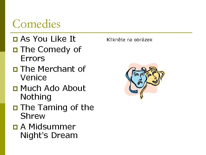 Comedies As You Like It p The Comedy of Errors p The Merchant of