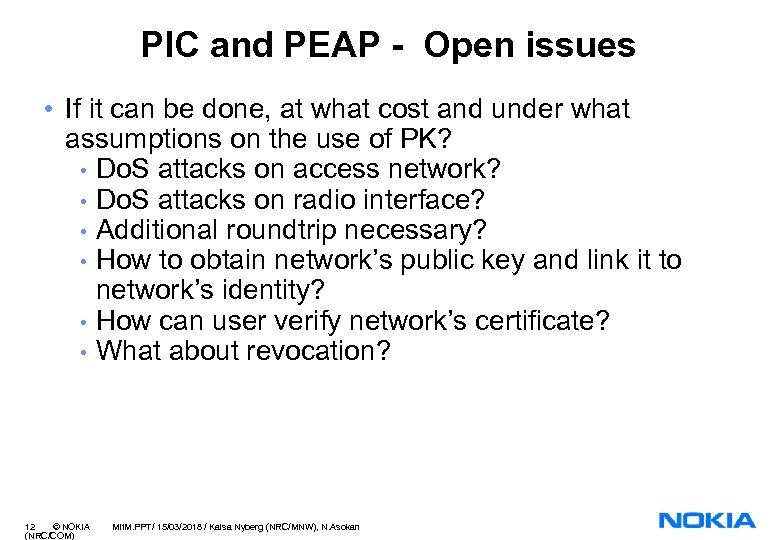 PIC and PEAP - Open issues • If it can be done, at what