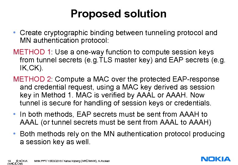 Proposed solution • Create cryptographic binding between tunneling protocol and MN authentication protocol: METHOD