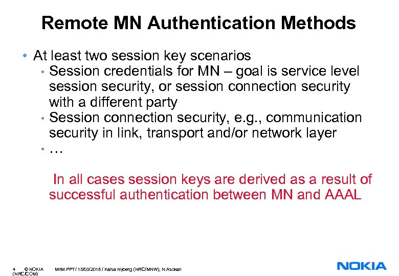 Remote MN Authentication Methods • At least two session key scenarios • Session credentials