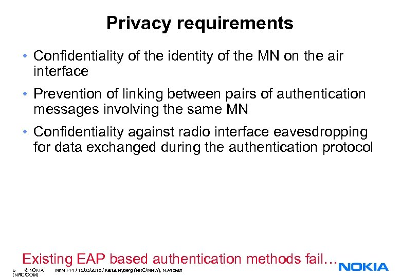 Privacy requirements • Confidentiality of the identity of the MN on the air interface