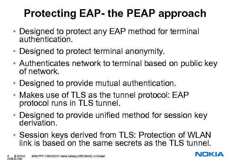 Protecting EAP- the PEAP approach • Designed to protect any EAP method for terminal