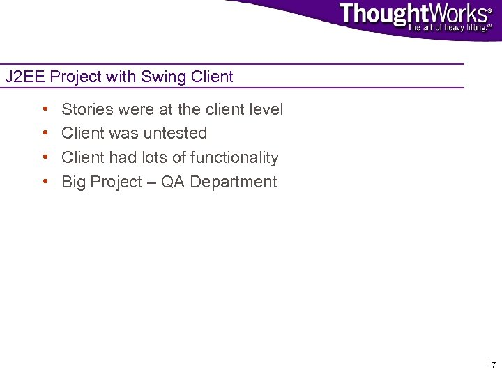 J 2 EE Project with Swing Client • • Stories were at the client