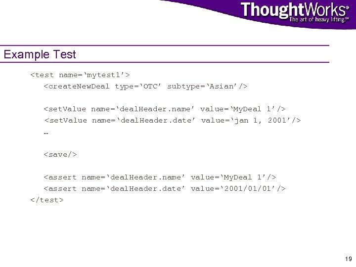 Example Test <test name='mytest 1'> <create. New. Deal type='OTC' subtype='Asian'/> <set. Value name='deal. Header.