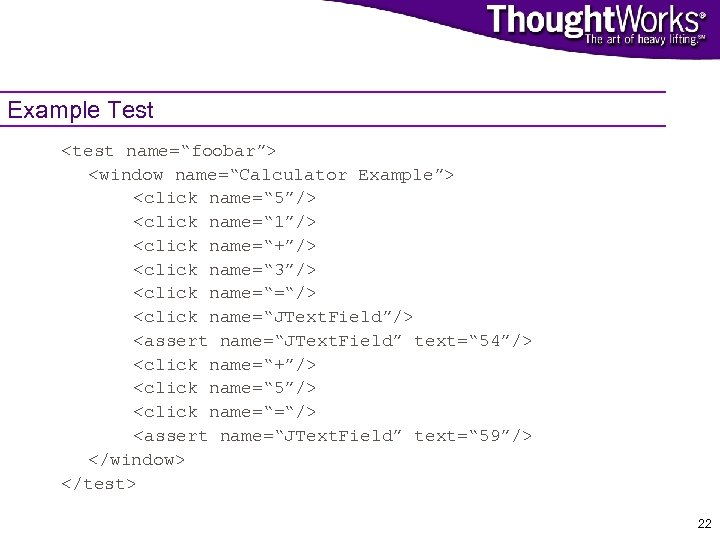 "Example Test <test name=""foobar""> <window name=""Calculator Example""> <click name="" 5""/> <click name="" 1""/> <click"
