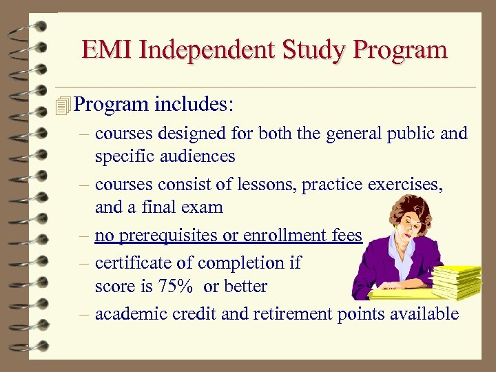 EMI Independent Study Program 4 Program includes: – courses designed for both the general