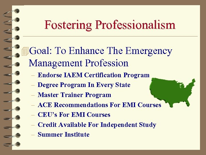 Fostering Professionalism 4 Goal: To Enhance The Emergency Management Profession – – – –