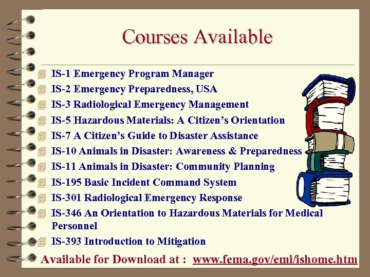 Courses Available 4 IS-1 Emergency Program Manager 4 IS-2 Emergency Preparedness, USA 4 IS-3
