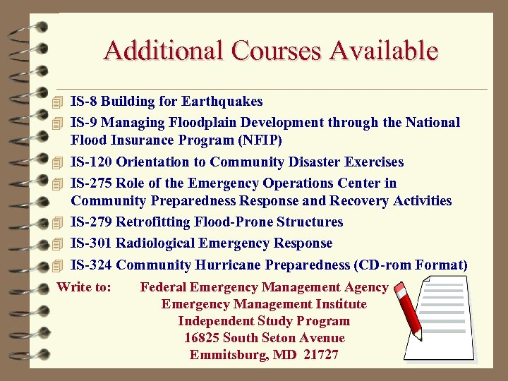 Additional Courses Available 4 IS-8 Building for Earthquakes 4 IS-9 Managing Floodplain Development through