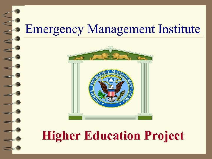 Emergency Management Institute Higher Education Project