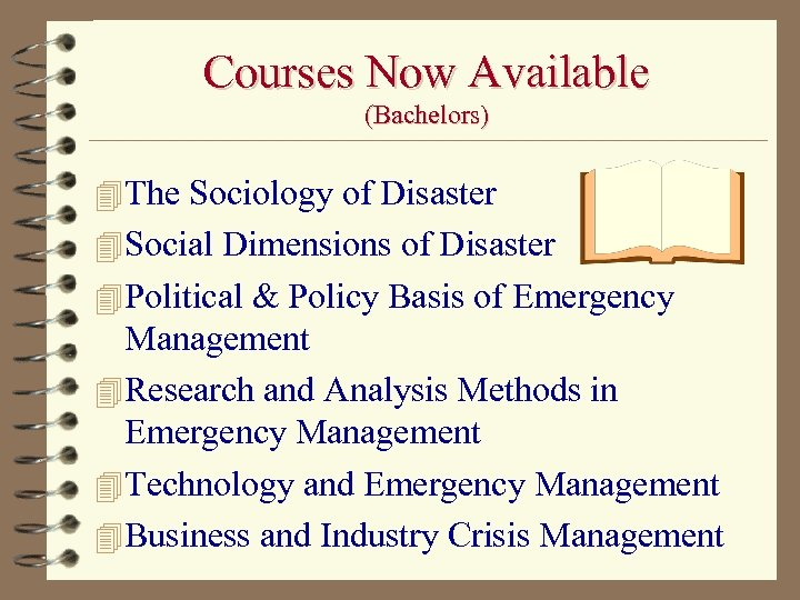 Courses Now Available (Bachelors) 4 The Sociology of Disaster 4 Social Dimensions of Disaster