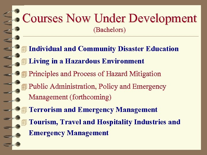 Courses Now Under Development (Bachelors) 4 Individual and Community Disaster Education 4 Living in