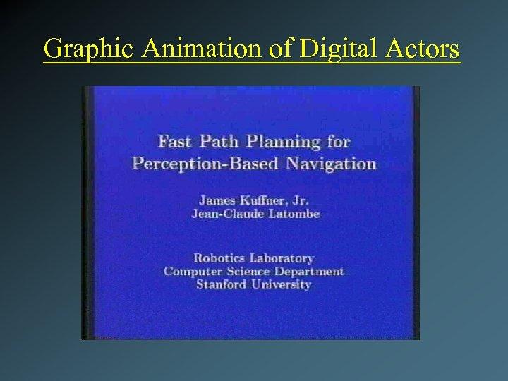 Graphic Animation of Digital Actors