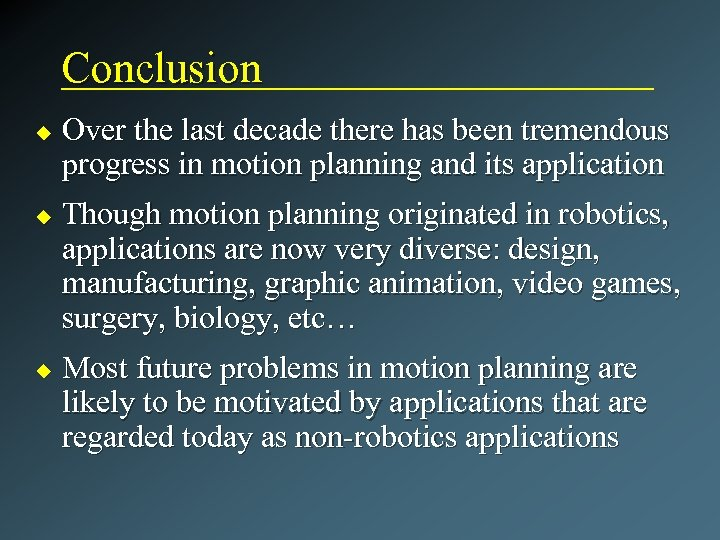 Conclusion u u u Over the last decade there has been tremendous progress in