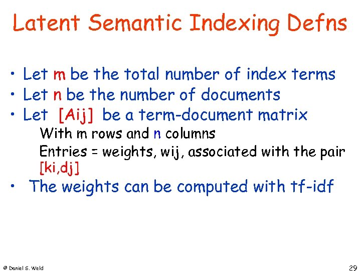 Latent Semantic Indexing Defns • Let m be the total number of index terms