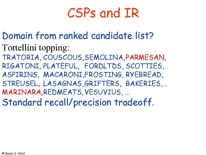CSPs and IR Domain from ranked candidate list? Tortellini topping: TRATORIA, COUS, SEMOLINA, PARMESAN,