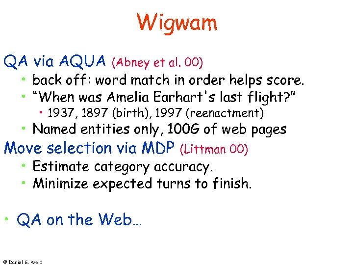 Wigwam QA via AQUA (Abney et al. 00) • back off: word match in