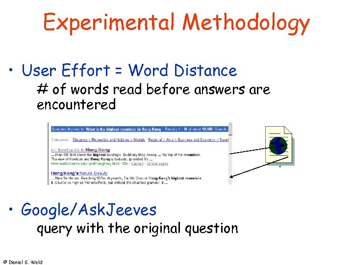 Experimental Methodology • User Effort = Word Distance # of words read before answers