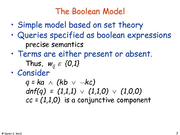 The Boolean Model • Simple model based on set theory • Queries specified as
