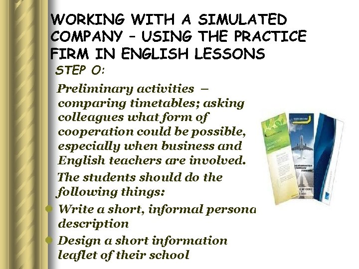 WORKING WITH A SIMULATED COMPANY – USING THE PRACTICE FIRM IN ENGLISH LESSONS STEP
