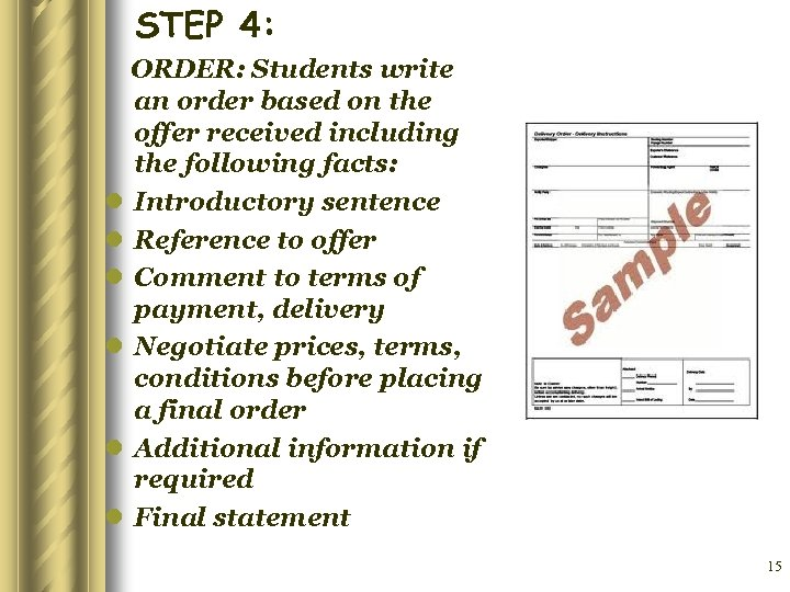 STEP 4: ORDER: Students write an order based on the offer received including the
