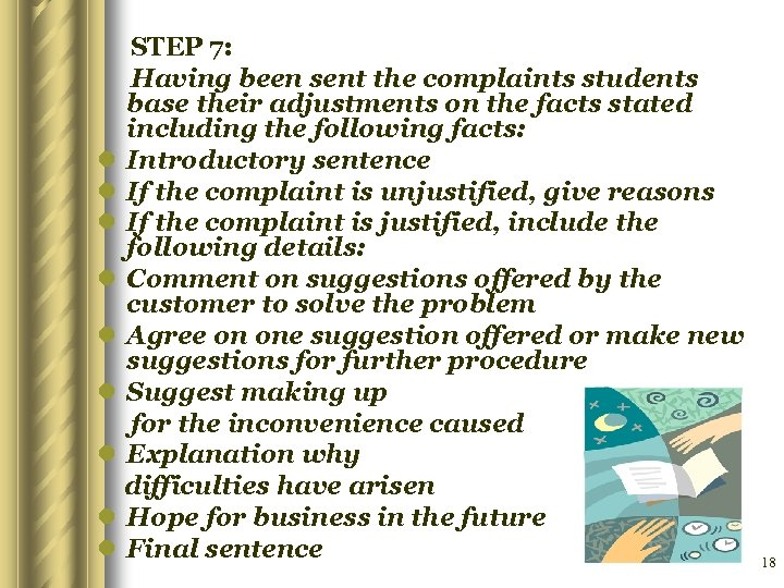 STEP 7: Having been sent the complaints students base their adjustments on the facts