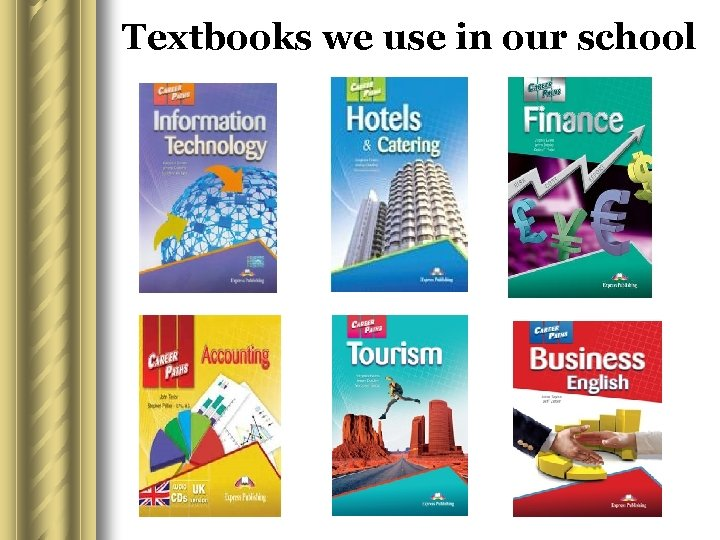 Textbooks we use in our school