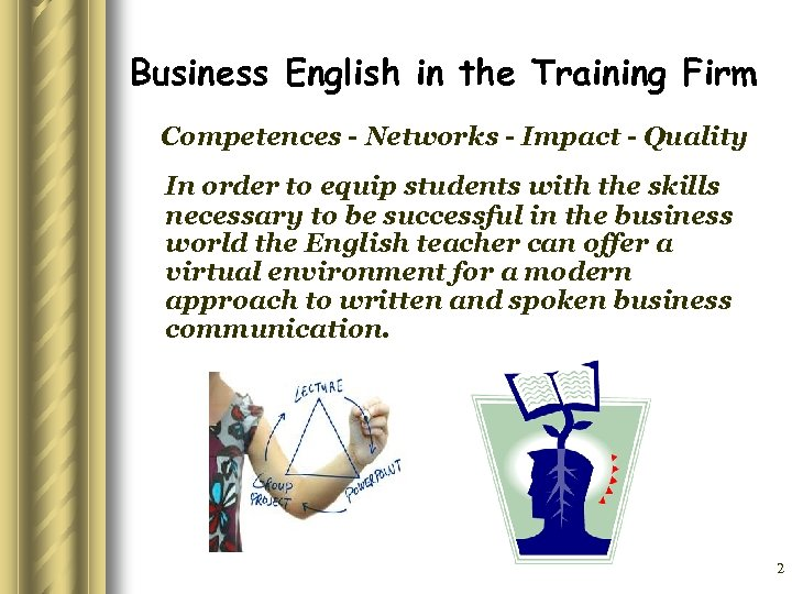 Business English in the Training Firm Competences - Networks - Impact - Quality In