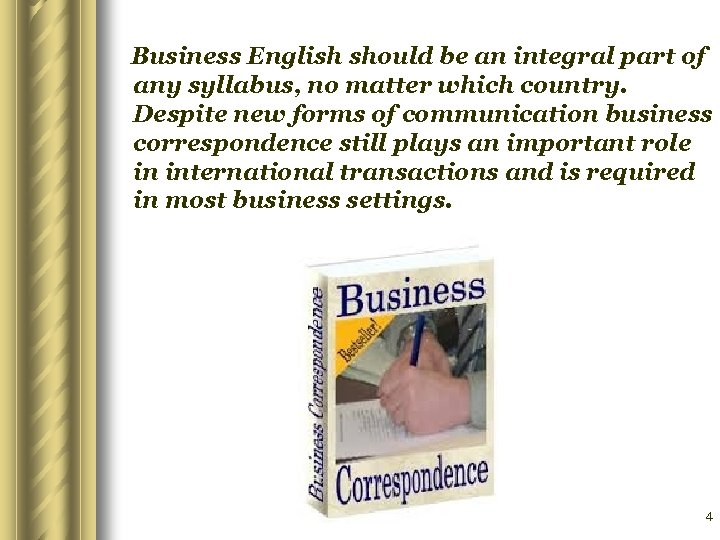 Business English should be an integral part of any syllabus, no matter which country.
