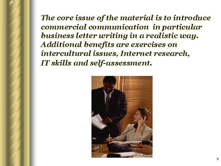 The core issue of the material is to introduce commercial communication in particular business