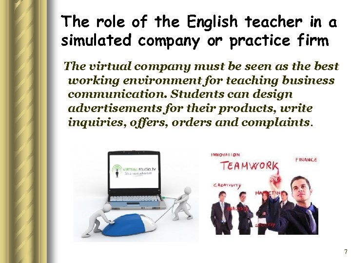 The role of the English teacher in a simulated company or practice firm The