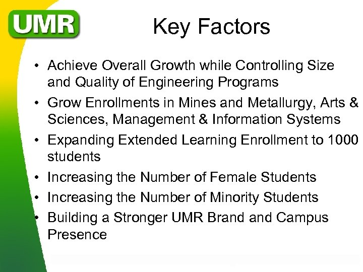 Key Factors • Achieve Overall Growth while Controlling Size and Quality of Engineering Programs
